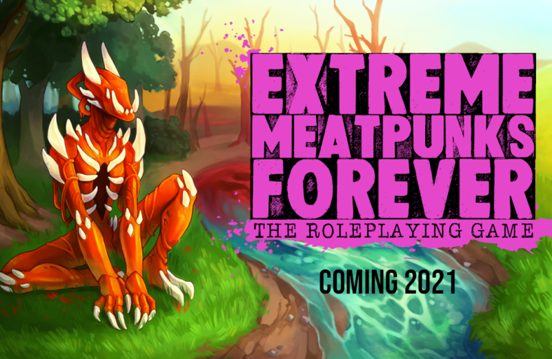 Extreme Meatpunks Forever: The Roleplaying Game - Coming 2021